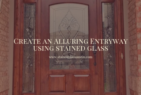 create stained glass entryway austin