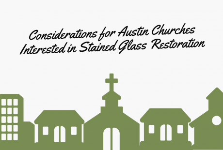 considerations austin church stained glass restoration